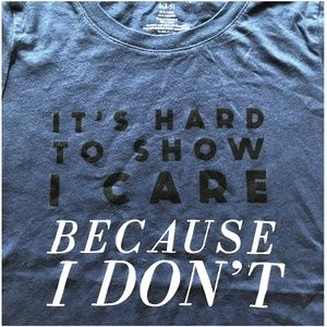 "*3/$25* Wound Up ""It Hard to Show I Care…"" Tee"